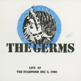 Germs Live At The Starwood Dec 3, 1980 LP2