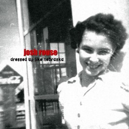 Josh Rouse Dressed Up Like Nebraska LP2