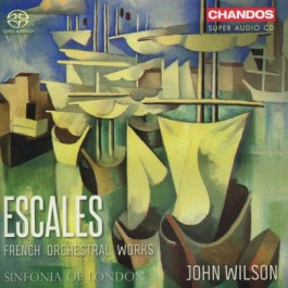 John Wilson Sinfonia Of London Escales French Orchestral Works SACD