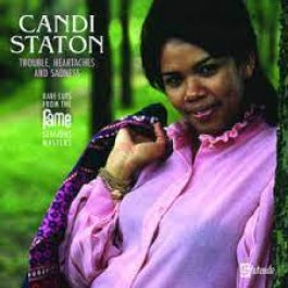 Candi Staton Trouble, Heartaches And Sadness Rare Cuts From The Fame Session LP