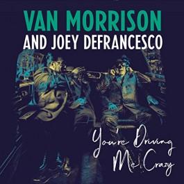 Van Morrison & Joey Defrancesco Youre Driving Me Crazy LP2