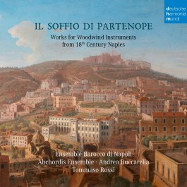 Ensemble Barocco Di Napoli Il Soffio Di Partanope Works For Woodwind Instruments From 18Th Century Naples CD
