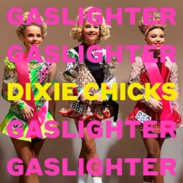 Dixie Chicks Gaslighter CD