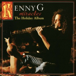 Kenny G Miracles The Holiday Album LP
