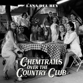 Lana Del Rey Chemtrails Over The Country Club LP