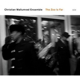 Christian Wallumrod Ensemble Zoo Is Far CD