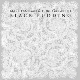 Mark Lanegan & Duke Garwood Black Pudding CD