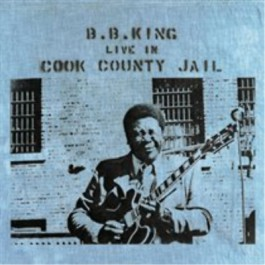 Bb King Live In Cook County Jail LP