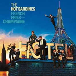 Hot Sardines French Fries + Champagne LP