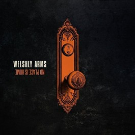 Welshly Arms No Place Is Home CD