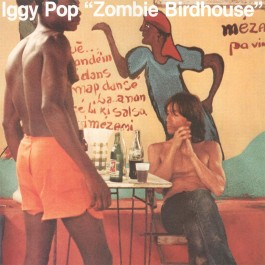 Iggy Pop Zombie Birdhouse LP