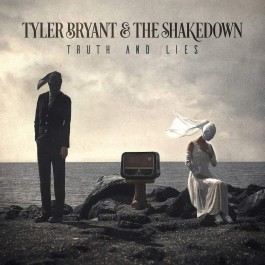 Tyler Bryant & The Shakedown Truth And Lies LP