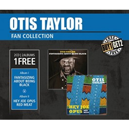 Otis Taylor Fan Collection Fantasizing About Being Black, Hey Joe Opus Red CD2