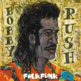 Bobby Rush Folk Funk CD