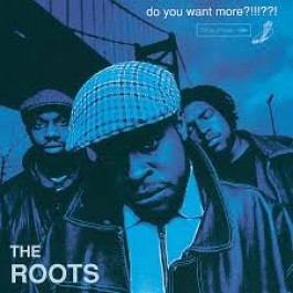 Roots Do You Want More CD