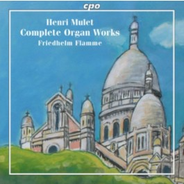 Friedhelm Flamme Mulet Complete Organ Works SACD2