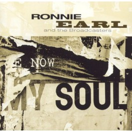 Ronnie Earl And The Broadcasters Now My Soul CD