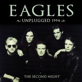 Eagles Unplugged 1994 The Second Night Vol.1 LP2