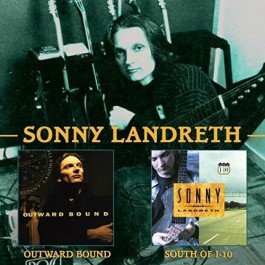 Sonny Landreth Outward Bound, South Of I-10 CD