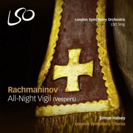 Simon Halsey London Symphony Chorus Rachmaninov All Night Vigil Vespers SACD