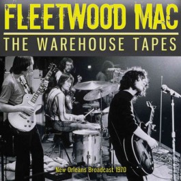 Fleetwood Mac Warehouse Tapes New Orleans Broadcast 1970 CD