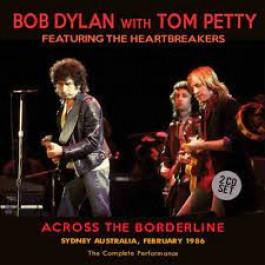 Bob Dylan Tom Petty Across The Borderline Sydney, Australia CD2