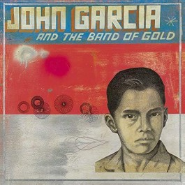 John Garcia John Garcia And The Band Of Gold CD