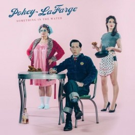 Pokey Lafarge Something In The Water LP