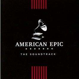 Various Artists American Epic The Soundtrack CD