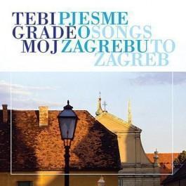 Razni Izvođači Tebi, Grade Moj - Pjesme O Zagrebu CD