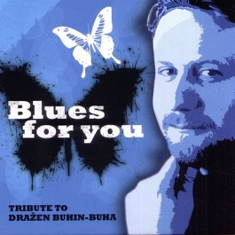 Razni Izvođači Tribute To Dražen Buhin-Buha, Blues For You CD/MP3