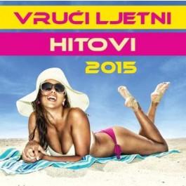 Razni Izvođači Vrući Ljetni Hitovi 2015 CD/MP3