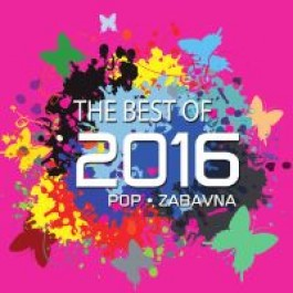 Razni Izvođači Best Of 2016 Pop-Zabavna Hitovi CD/MP3