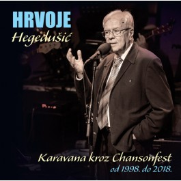 Hrvoje Hegedušić Karavana Kroz Chansonfest 1998-2018 CD