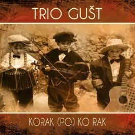 Trio Gušt Korak Po Ko Rak CD