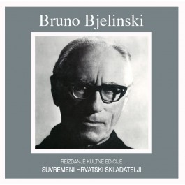 Bruno Bjelinski Bjelinski Suvremeni Hrvatski Skladatelji CD