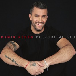 Damir Kedžo Poljubi Me Sad CD
