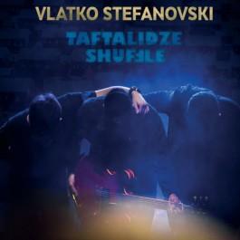 Vlatko Stefanovski Taftalidze Shuffle LP