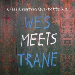 Classicroatian Quartette +2 Wes Meets Trane CD2