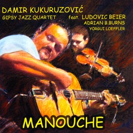 Damir Kukuruzović Gipsy Jazz Quintet Manouche CD/MP3