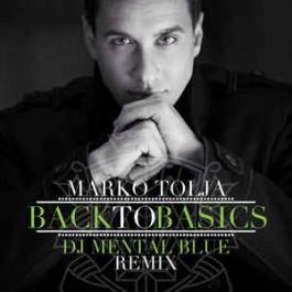 Marko Tolja Back To Basics DJ Mental Blue Remix MP3