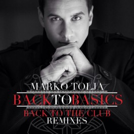 Marko Tolja Back To Basics Back To The Club Remixes MP3