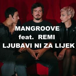 Mangroove Feat Remi Ljubavi Ni Za Lijek MP3