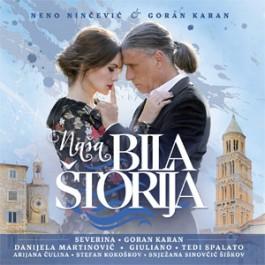 Neno Ninčević & Goran Karan Naša Bila Štorija CD/MP3
