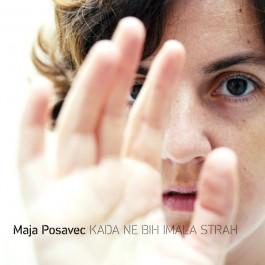 Maja Posavec Kada Ne Bih Imala Strah CD/MP3