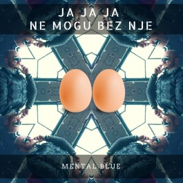 Mental Blue Ja Ja Ja Ne Mogu Bez Nje MP3