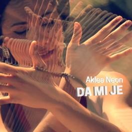 Aklea Neon Da Mi Je MP3