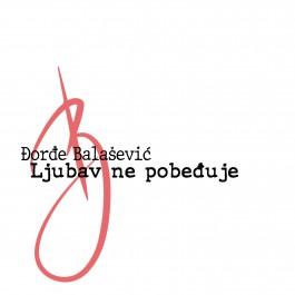 Đorđe Balašević Ljubav Ne Pobeđuje MP3