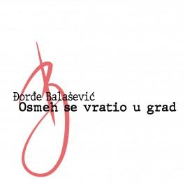 Đorđe Balašević Osmeh Se Vratio U Grad MP3