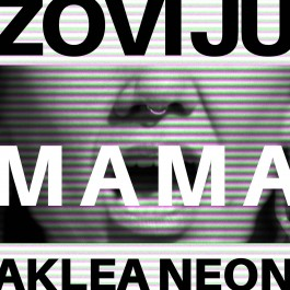 Aklea Neon Zovi Ju Mama MP3